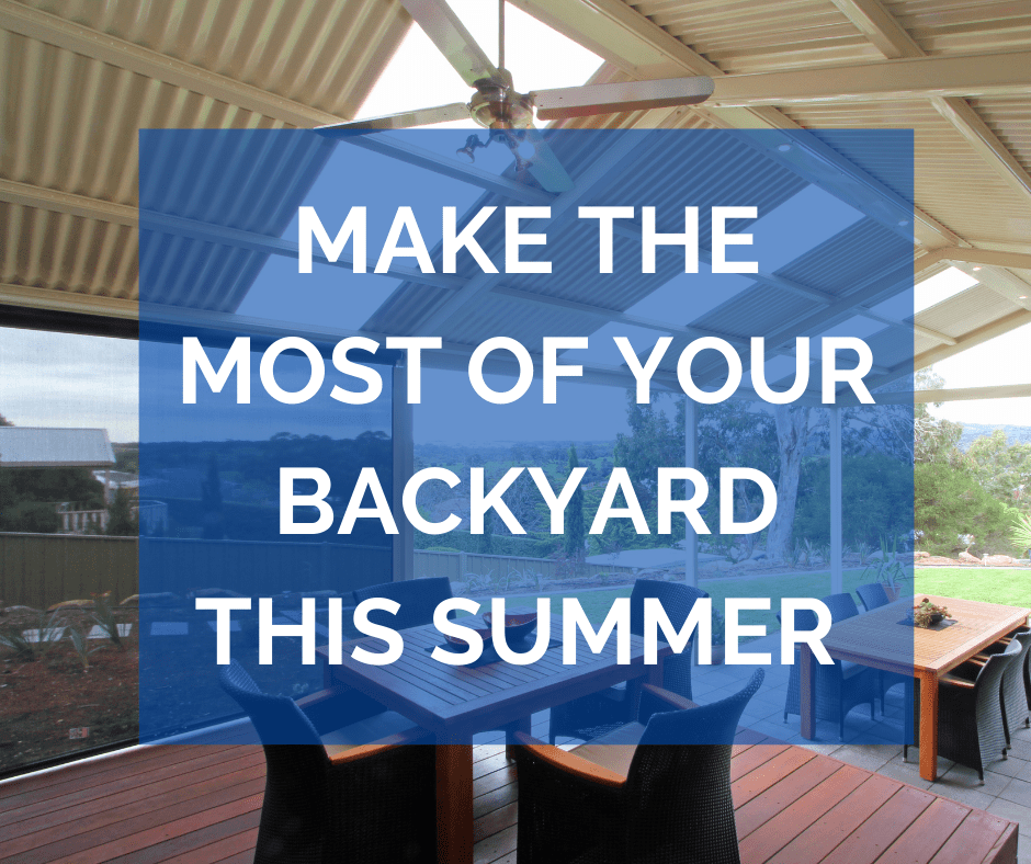 How To: Make the Most of Your Backyard This Summer